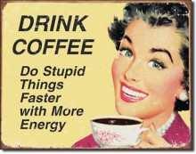 Vintage-Retro drink coffee tin sign.